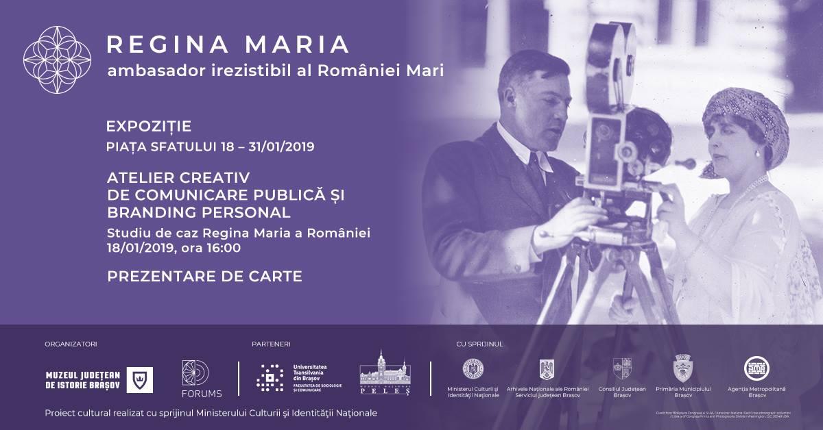 BRAȘOV - Casa Sfatului Expoziţia REGINA MARIA, AMBASADOR IREZISTIBIL AL ROMÂNIEI MARI