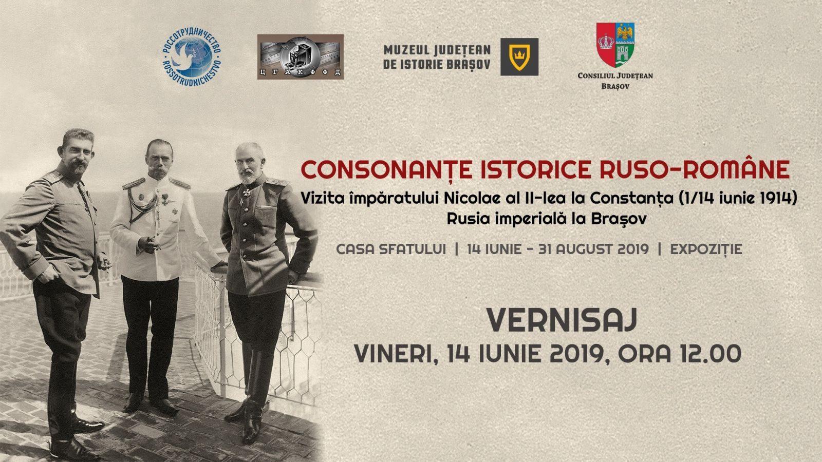 BRAȘOV - Casa Sfatului Expoziţia CONSONANȚE ISTORICE RUSO-ROMÂNE: VIZITA ÎMPĂRATULUI NICOLAE AL II-LEA LA CONSTANȚA (1/14 IUNIE 1914) ȘI RUSIA ȚARISTĂ LA BRAȘOV